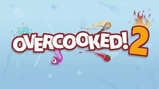 Overcooked 2 Launch Trailer