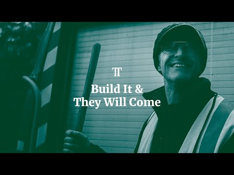 Build It And They Will Come | TRAIL TALES