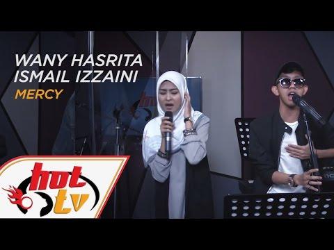 WANY HASRITA & ISMAIL IZZANI - Mercy (LIVE) -#JammingHot