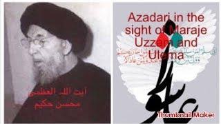 Grand Ayatollah Syed Muhsin Hakeem's azadari.    Imam Hussain(A.S) and Fuqaha  