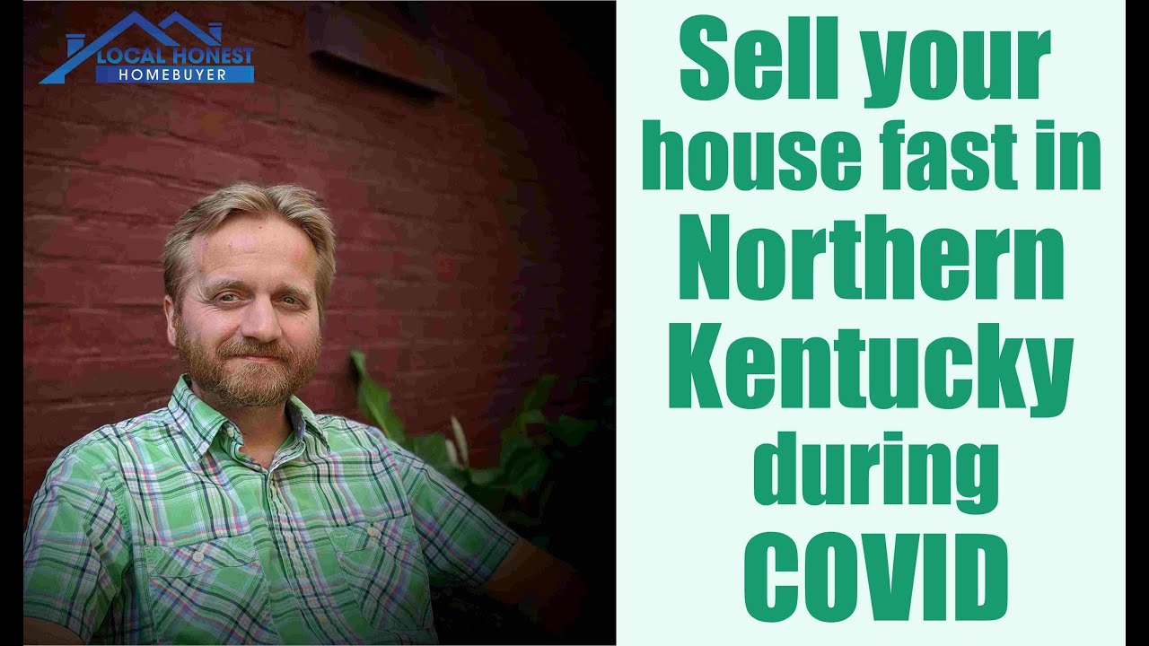 Sell My House Fast in Northern Kentucky during COVID
