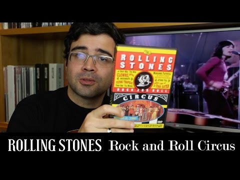 """The rock and roll circus"": O grande circo dos Rolling Stones 