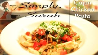 Cajun Chicken Pasta  Simply Sarah