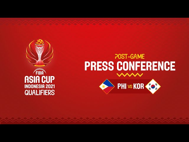 LIVE - Philippines v Korea - Press Conference   Asia Cup 2021 Qualifiers