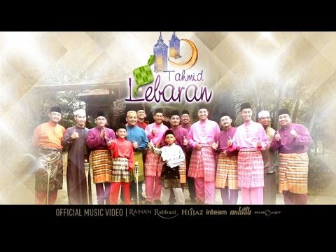 Inteam, Hijjaz, Raihan, Rabbani, Far East, Lah Ahmad - Tahmid Lebaran (Official Music Video)