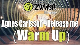 Agnes Carlsson - Release me (Warm Up) - ZUMBA/ЗУМБА