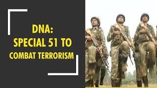 "DNA: CRPF creates ""Special 51"" force to combat terrorism in J&K"