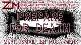 Prepare For Death - POWERFUL Mufti Menk FULL Lecture!!!