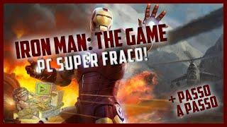 Como Baixar Instalar Iron Man: The Game! PC Fraco!