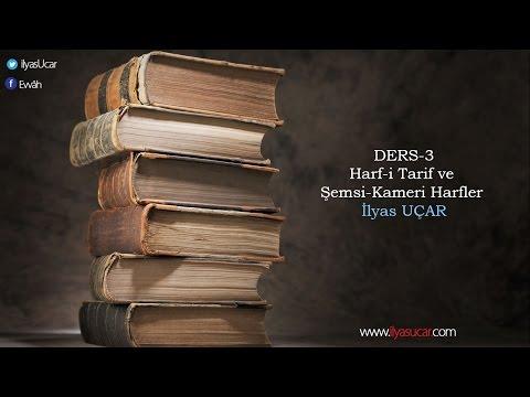 ARAPÇA DERSLERİ-3 (Harf-i Tarif ve Şemsi-Kameri Harfler) | İlyas UÇAR