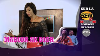 Madior Ak Dior - Épisode 02 [Saison 01] - Bande Annonce
