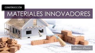 ARQUITECTURA | Materiales de construcción innovadores