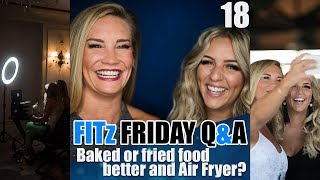 FITz Friday Q&A 18 : Which is better for us baked or fried food?  Air Fryer?