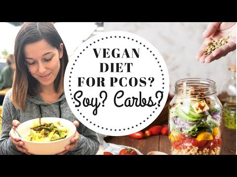 VEGAN DIET FOR PCOS | HIGH CARB? SOY?