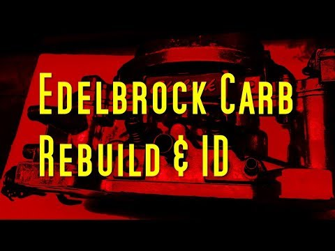 Edelbrock Carb Rebuild Tips & Tricks