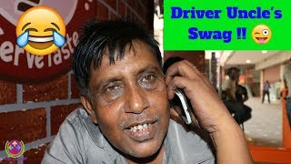 Driver Uncle's Swag...😎😎😝