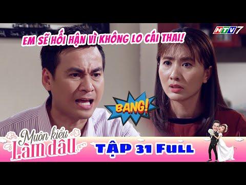Muôn Kiểu Làm Dâu - Tập 31 Full | Phim Mẹ chồng nàng dâu -  Phim Việt Nam Mới Nhất 2019 - Phim HTV
