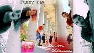 Funny Day - Christian Villanueva & Cristtyspain