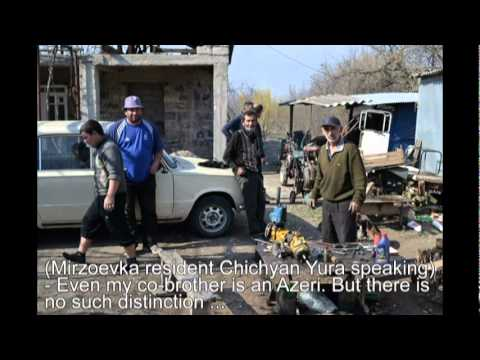 Armenians And Azeris Living Together In Mirzoevka Video.mpg