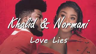LOVE LIES - Khalid & Normani, lirik dan lagu