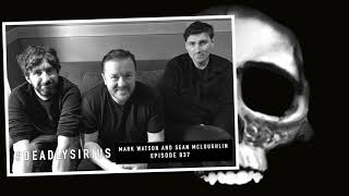 RICKY GERVAIS IS DEADLY SIRIUS #037