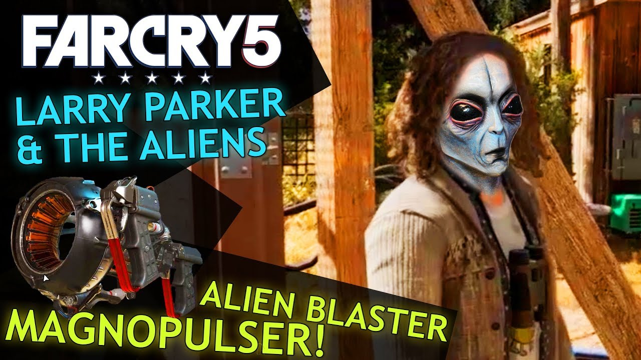 Far Cry 5 Larry Parker The Aliens Alien Weapon Magnopulser Youtube