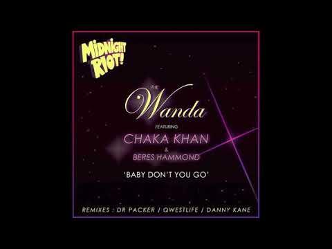 The Wanda Feat. Chaka Khan & Beres Hammond - Baby Don't You Go (Dr. Packer remix)
