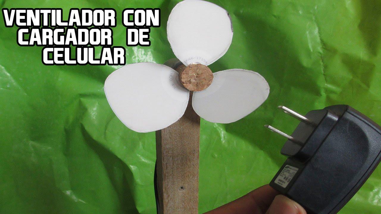 Como hacer un ventilador casero potente con cargador de - Como hacer un abanico ...