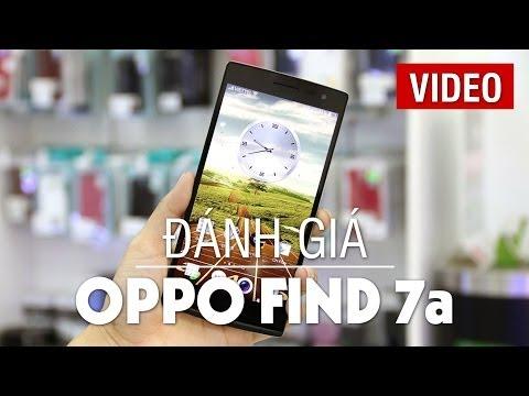 Đánh giá chi tiết OPPO Find 7a - Siêu phẩm giá tốt, đáng mua nhất hiện nay
