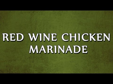 Red Wine Chicken Marinade | LEARN RECIPES | EASY TO LEARN