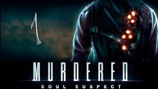 #1 MURDERED: SOUL SUSPECT прохождение игры на русском языке [Ожидается шедевр]