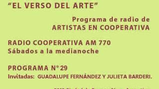 EL VERSO DEL ARTE - GUADALUPE FERNANDEZ Y JULIETA BARDERI- Segunda Parte
