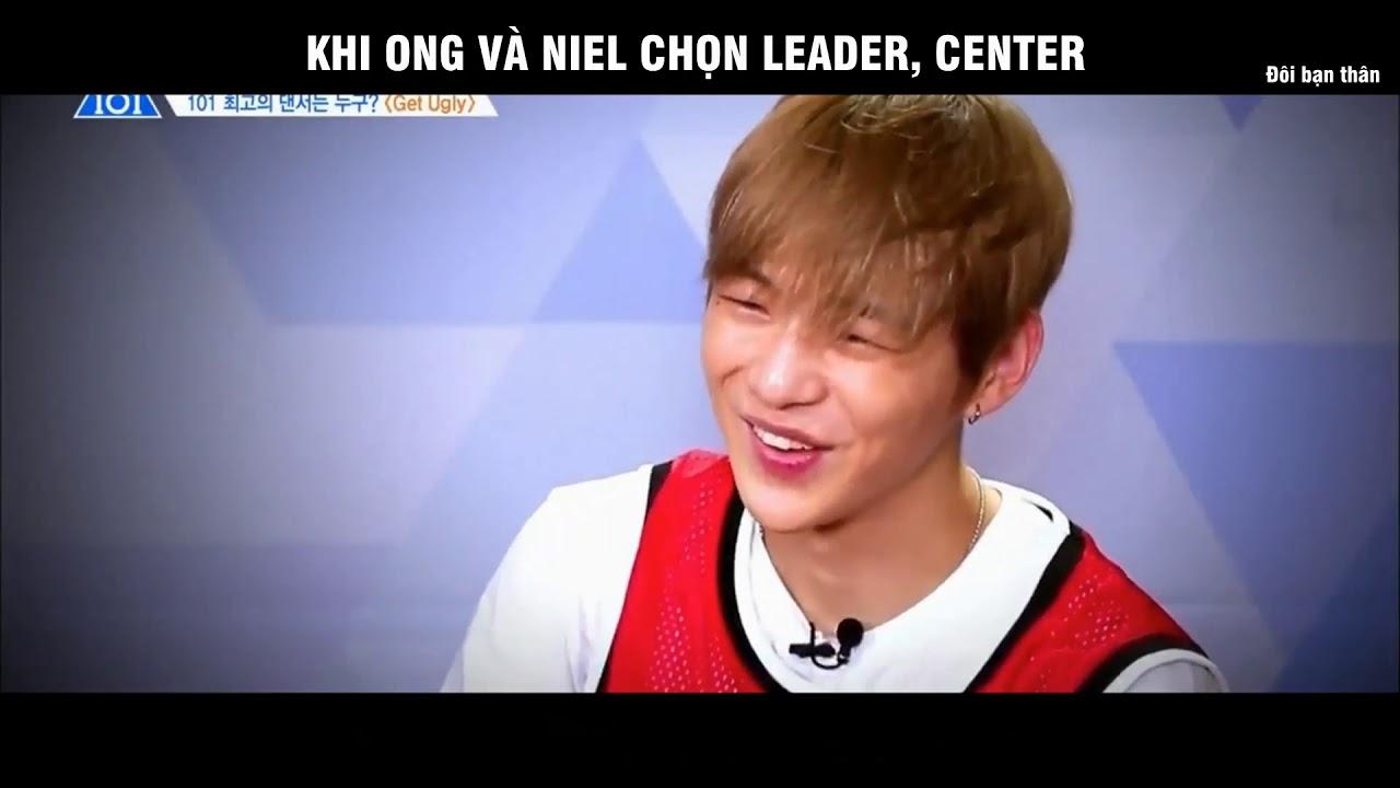 [Vietsub] - Đôi bạn thân - Khi OngNiel chọn Leader/Center