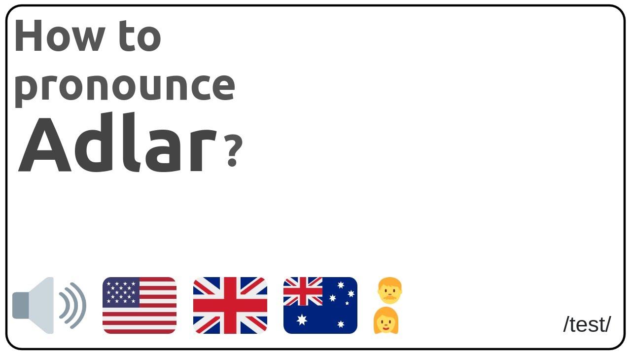 Adlar how to pronounce adlar in english? - youtube