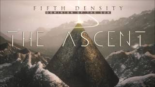 Fifth Density - The Ascent (Album Version)