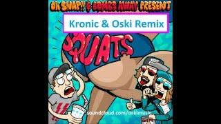 Oh Snap & Bombs Away - Squats (Oski & Kronic Remix)