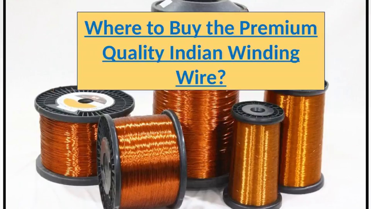 Where To Buy Wire Where To Buy The Premium Quality Indian Winding Wire