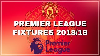 Manchester united official premier league fixtures 2018/19!