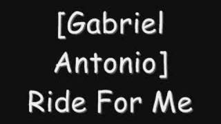 Download Gabriel Antonio - Ride 4 me MP3 song and Music Video