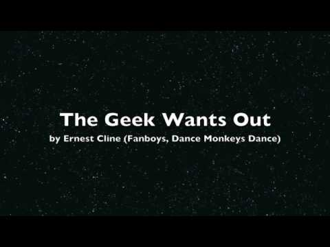 The Geek Wants Out - Ernest Cline