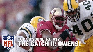 Top 50 Sound FX | #37: The Catch II: 'Owens, Owens, Owens!' | NFL