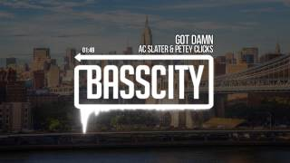 AC Slater & Petey Clicks - Got Damn