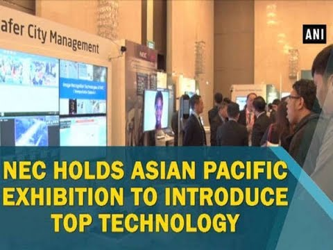 NEC holds Asian Pacific exhibition to introduce top technology - ANI News