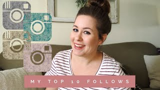 MY INSTAGRAM TOP 10 | BEST INFLUENCERS TO FOLLOW