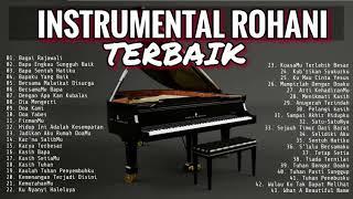 INSTRUMENTAL PIANO ROHANI TERBAIK 2019 MUSIK SAAT TEDUH - Instrumen Lagu Rohani 2019