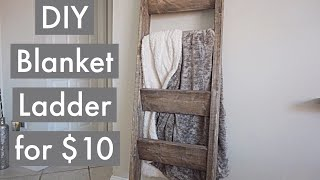 HOME DECOR DIY | Blanket Ladder for $10