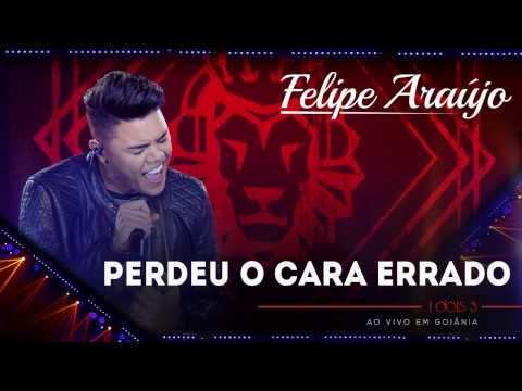 Felipe Araújo - Perdeu o cara errado | (áudio DVD - 1dois3)
