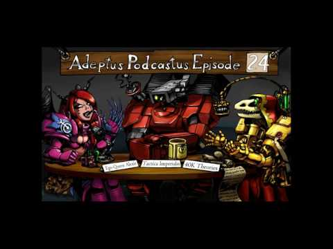 Adeptus Podcastus - A Warhammer 40,000 Podcast - Episode 24