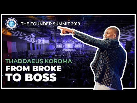 FROM BROKE TO BOSS! - Thaddaeus Koroma - The Founder Summit 2019