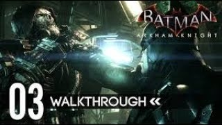 Batman Arkham knight-_2018| walkthrough part 3